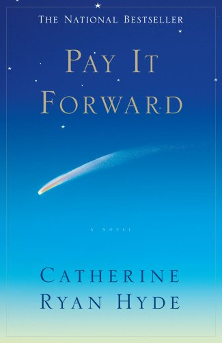 Pay It Forward: A Novel