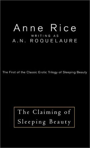 The Claiming of Sleeping Beauty : The First of the Classic Erotic Trilogy of Sleeping Beauty (Erotic Adventures of Sleeping Beauty, 1)